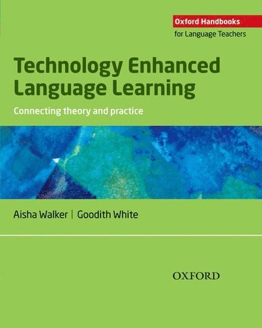 bokomslag Technology Enhanced Language Learning: Connecting theory and practice