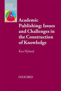bokomslag Academic Publishing: Issues and Challenges in the Construction of Knowledge
