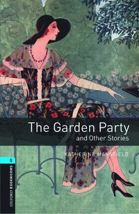 bokomslag Oxford Bookworms Library: Level 5:: The Garden Party and Other Stories audio pack