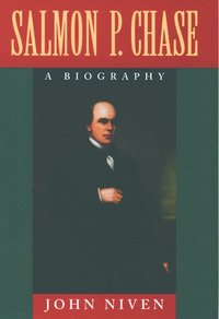 bokomslag Salmon P. Chase: A Biography