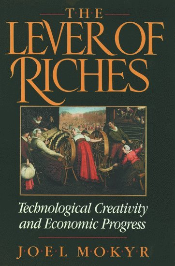 bokomslag The Lever of Riches: Technological Creativity and Economic Progress