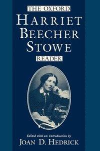 bokomslag The Oxford Harriet Beecher Stowe Reader