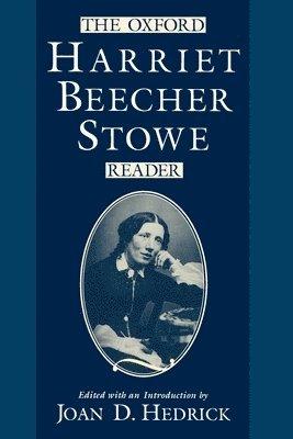 The Oxford Harriet Beecher Stowe Reader 1