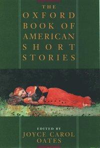 bokomslag The Oxford Book of American Short Stories