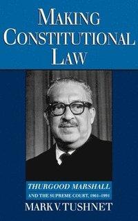 bokomslag Making Constitutional Law