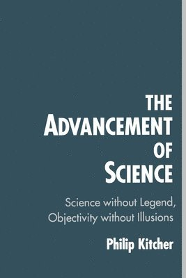 bokomslag The Advancement of Science: Science Without Legend, Objectivity Without Illusions