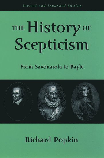 bokomslag The History of Scepticism: From Savonarola to Bayle
