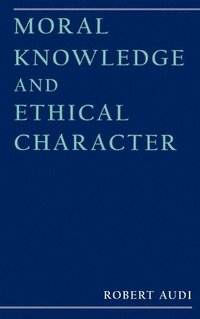 bokomslag Moral Knowledge and Ethical Character