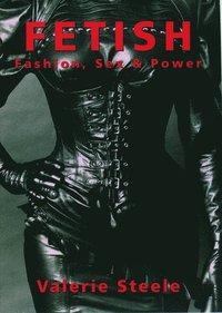 bokomslag Fetish: Fashion, Sex, and Power
