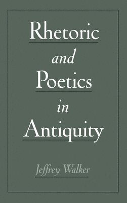 bokomslag Rhetoric and poetics in antiquity
