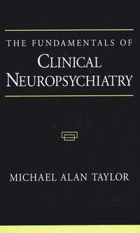 bokomslag The Fundamentals of Clinical Neuropsychiatry