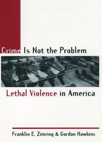 bokomslag Crime Is Not the Problem