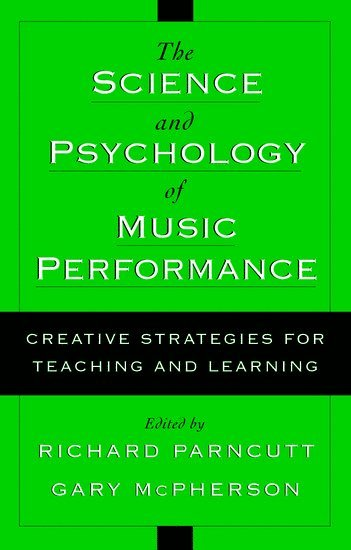 bokomslag The Science and Psychology of Music Performance