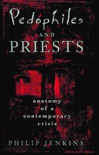 bokomslag Pedophiles and Priests