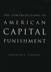 bokomslag The Contradictions of American Capital Punishment