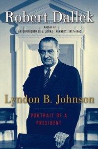 bokomslag Lyndon B. Johnson: Portrait of a President