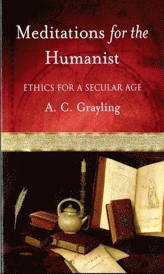 bokomslag Meditations for the Humanist: Ethics for a Secular Age