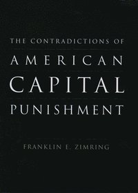 bokomslag Contradictions of American Capital Punishment