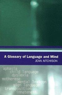 bokomslag A Glossary of Language and Mind