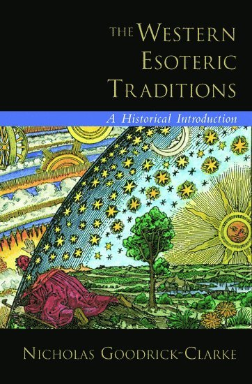 bokomslag The Western Esoteric Traditions: A Historical Introduction