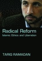 bokomslag Radical reform - islamic ethics and liberation