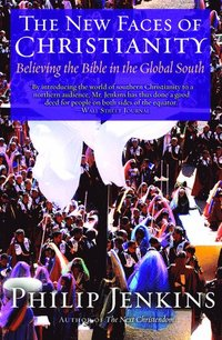 bokomslag The New Faces of Christianity: Believing the Bible in the Global South