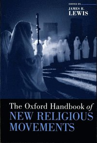 bokomslag The Oxford Handbook of New Religious Movements