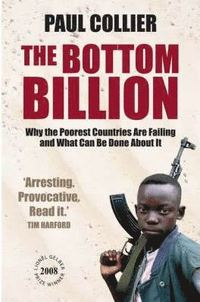 bokomslag Bottom billion - why the poorest countries are failing and what can be done