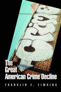 bokomslag The Great American Crime Decline