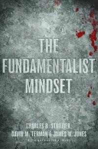 bokomslag The Fundamentalist Mindset: Psychological Perspectives on Religion, Violence, and History