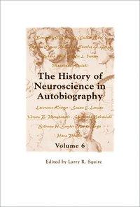 bokomslag The History of Neuroscience in Autobiography Volume 6