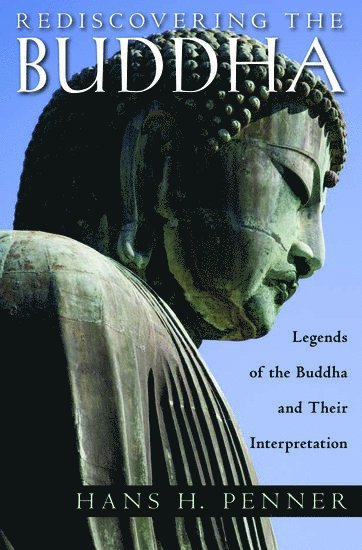 bokomslag Rediscovering the Buddha: Legends of the Buddha and Their Interpretation