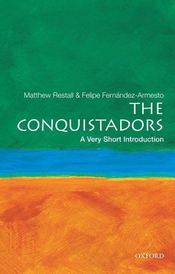 The Conquistadors: A Very Short Introduction 1