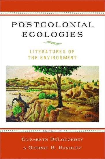 bokomslag Postcolonial Ecologies: Literatures of the Environment