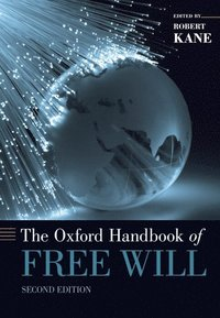 bokomslag The Oxford Handbook of Free Will