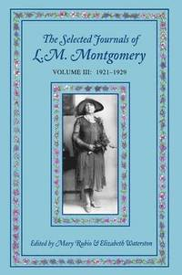 bokomslag The Selected Journals of L.M. Montgomery, Volume III: 1921-1929