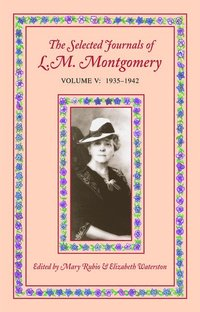 bokomslag The Selected Journals of L.M. Montgomery, Volume V: 1935-1942