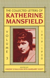 bokomslag The Collected Letters of Katherine Mansfield: Volume III: 1919-1920