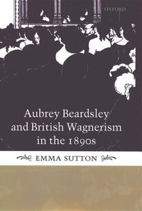 bokomslag Aubrey Beardsley and British Wagnerism in the 1890s