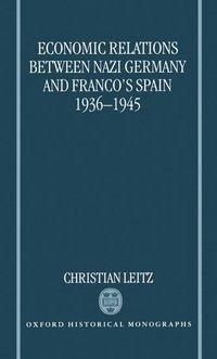 bokomslag Economic Relations between Nazi Germany and Franco's Spain 1936-1945