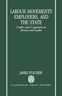 bokomslag Labour Movements, Employers, and the State