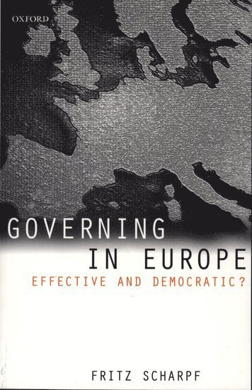 bokomslag Governing in Europe: Effective and Democratic?