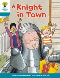 bokomslag Oxford Reading Tree Biff, Chip and Kipper Stories Decode and Develop: Level 9: A Knight in Town