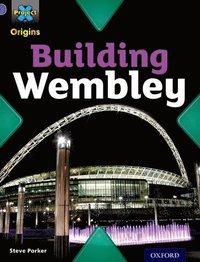 bokomslag Project X Origins: Purple Book Band, Oxford Level 8: Buildings: Building Wembley