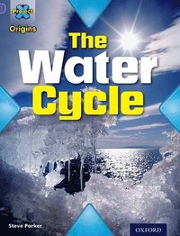 bokomslag Project X Origins: Purple Book Band, Oxford Level 8: Water: The Water Cycle