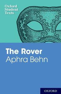bokomslag Oxford Student Texts: Aphra Behn: The Rover