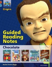 bokomslag Project X Origins: Brown Book Band, Oxford Level 9: Chocolate: Guided reading notes