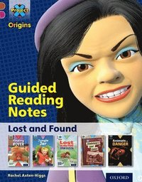 bokomslag Project X Origins: Brown Book Band, Oxford Level 10: Lost and Found: Guided reading notes