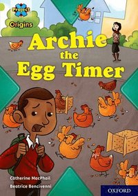 bokomslag Project X Origins: Lime Book Band, Oxford Level 11: Archie the Egg Timer