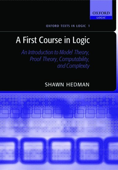 bokomslag A First Course in Logic: An Introduction to Model Theory, Proof Theory, Computability, and Complexity